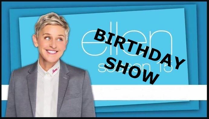 Full BirthDay Show Ellen January 26 2018